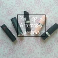 My Top 5 Affordable Lipsticks